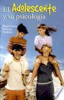 EL ADOLESCENTE Y SU PSICOLOGÍA