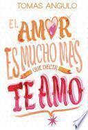 El amor es mucho mas que decir te amo