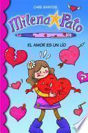 El amor es un lío (Serie Milena Pato 3)