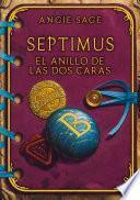 El anillo de las dos caras (Septimus 4)