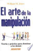 El arte de la manipulacion / Survival: a Manual on Manipulating