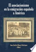 El asociacionismo en la emigración española a América