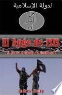 El auge de ISIS La nueva cruzada de Occidente