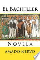 El Bachiller/ The Bachelor