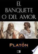 El banquete o del Amor (Anotado)