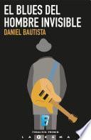El blues del hombre invisible