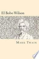 El Bobo Wilson (Spanish Edition)