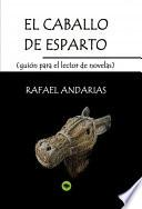 El caballo de esparto (guion para el lector de novelas)