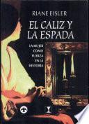 El caliz y la espada/ The Goblet and the sword
