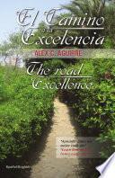 El Camino a la Excelencia/The road to Excellence