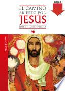 El camino abierto por Jesús. Mateo