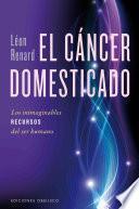 El Cancer Domesticado