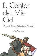 El Cantar del Mio Cid: (spanish Edition) (Worldwide Classics)