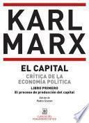 EL CAPITAL. CRÍTICA DE LA ECONOMÍA POLÍTICA. LIBRO PRIMERO