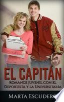 El Capitán: Romance Juvenil Con El Deportista Y La Universitaria