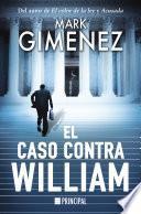 El caso contra William