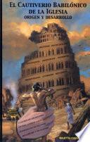 el cautiverio babilonico de la iglesia