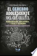 El cerebro adolescente va al aula