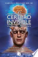 El cerebro invisible. Una hipótesis revolucionaria