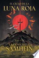El Ciclo de la Luna Roja Libro 1: La Cosecha de Samhein