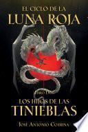 El Ciclo de la Luna Roja Libro 2: Los Hijos de Las Tinieblas