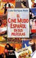El cine mudo español en sus películas