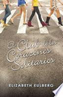 El Club de los Corazones Solitarios (El Club de los Corazones Solitarios 1)