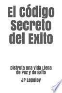 El Código Secreto del Exito