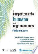 El comportamiento humano en las organizaciones