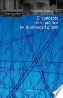El concepto de lo político en la sociedad global