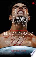 El Condenado, Saga Lealtad II