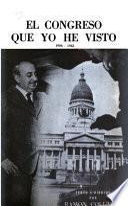 El Congreso que yo he visto, 1906-1943