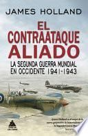 EL CONTRAATAQUE ALIADO/ THE ALLIES STRIKE BACK, 1941-1943