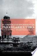 El Crepúsculo Encendido De Parangaricutiro: Vivencias Y Reminiscencias