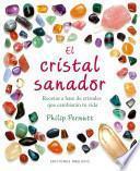 El cristal sanador/ The Crystal Healer