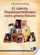 El cuento hispanoamericano como género literario