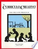 El Curriculo Creativo Para Educacion Preescolar