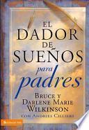 El Dador de Suenos Para Padres = The Dream Giver for Parents
