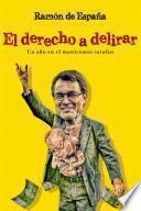 EL DERECHO A DELIRAR (Un año en el manicomio catalán)