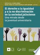 El derecho a la igualdad y a la no discriminación en la sociedad jalisciense