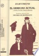 El Derecho Actual y Minima moralia y El problema del Positivismo Jurídico