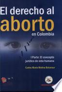 El derecho al aborto en Colombia: pt. El concepto jurídico de vida humana