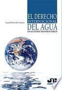 El Derecho internacional del agua: Los acuíferos transfronterizos