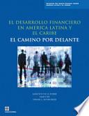 El Desarrollo Financiero en America Latina y el Caribe El Camino por Delante