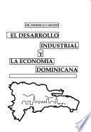 El desarrollo industrial y la economía dominicana