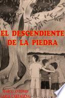 EL DESCENDIENTE DE LA PIEDRA