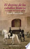El destino de los caballos blancos