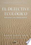 El detective ecológico
