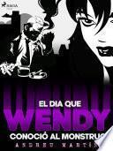 El día que Wendy conoció al monstruo