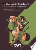 El diálogo interdisciplinario en las IES: proyectos, retos y alcances